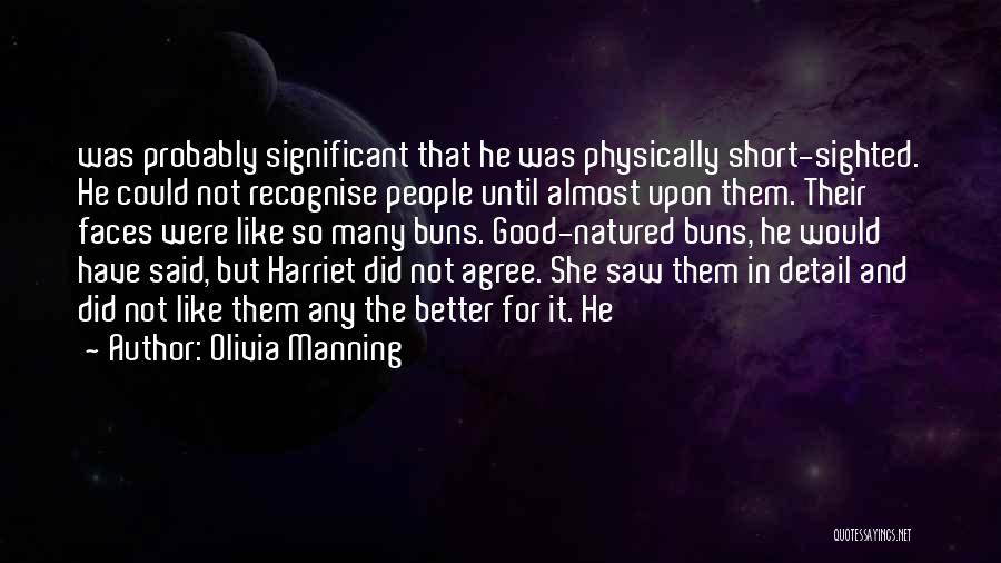 She Short Quotes By Olivia Manning