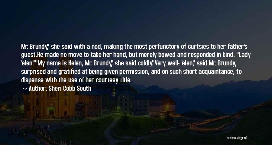 She Short Quotes By Sheri Cobb South