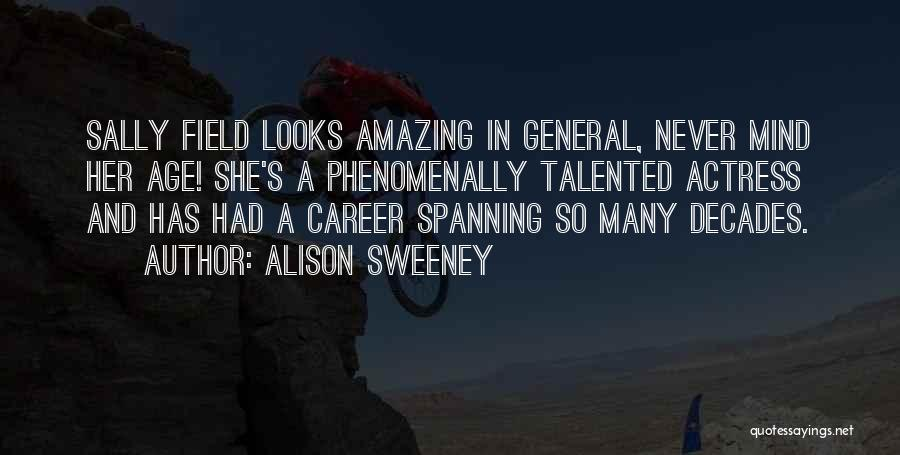 She So Amazing Quotes By Alison Sweeney