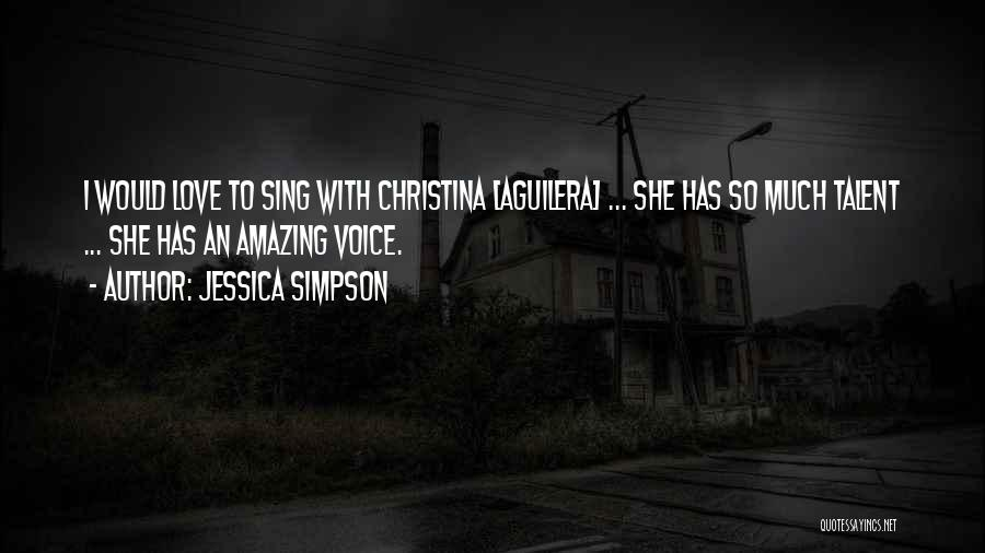 She So Amazing Quotes By Jessica Simpson