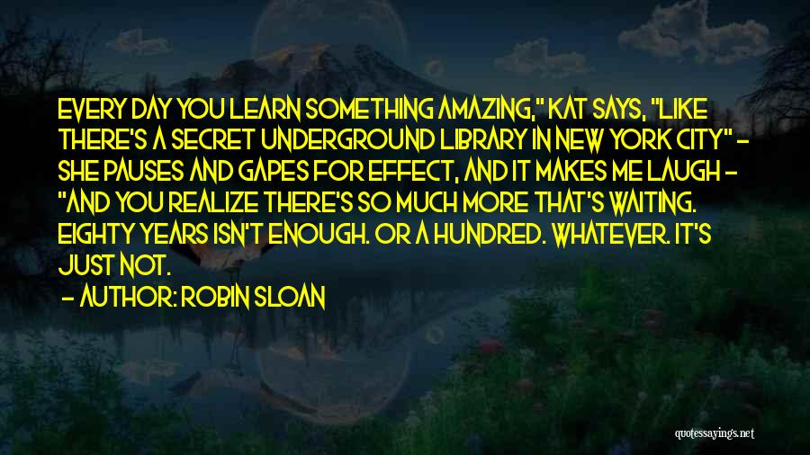 She So Amazing Quotes By Robin Sloan