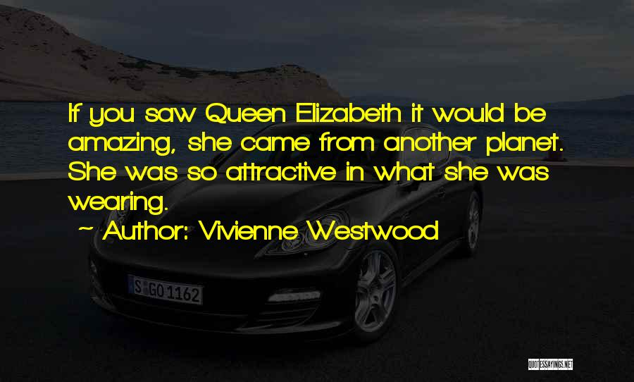 She So Amazing Quotes By Vivienne Westwood
