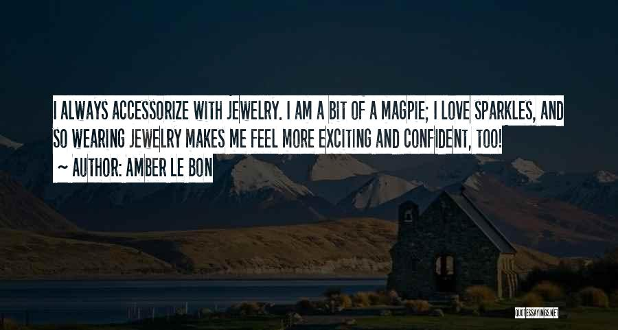 She Sparkles Quotes By Amber Le Bon