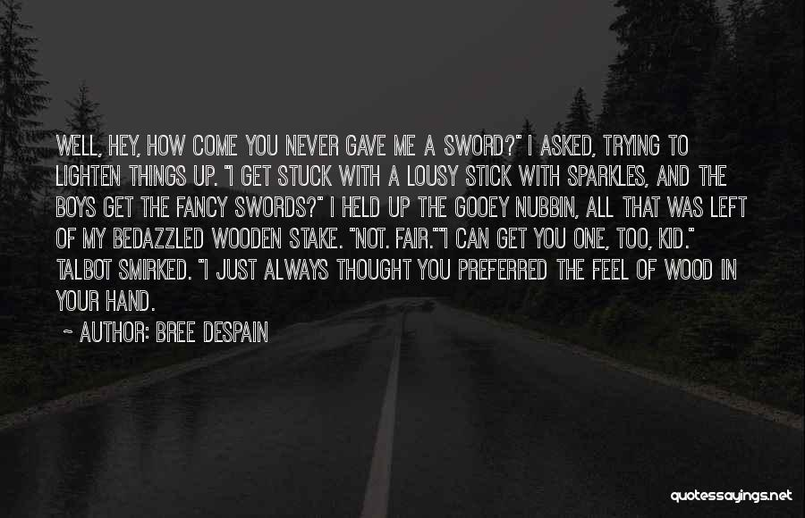 She Sparkles Quotes By Bree Despain