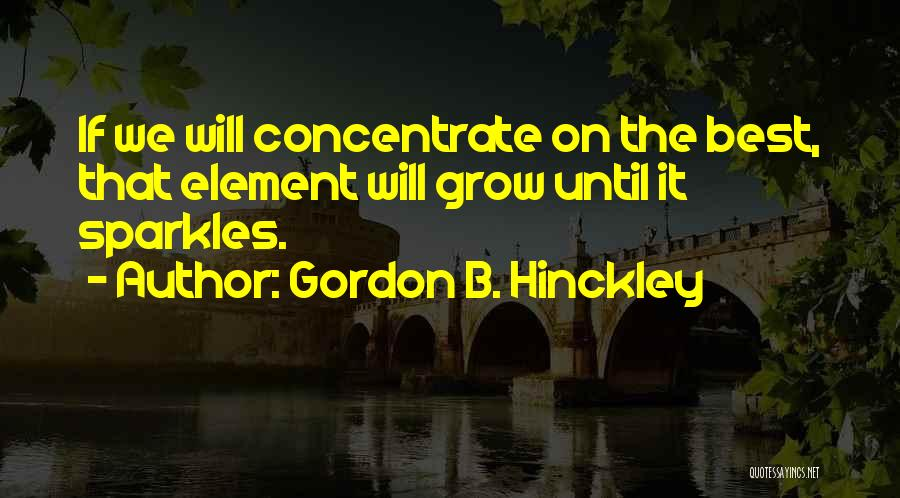 She Sparkles Quotes By Gordon B. Hinckley