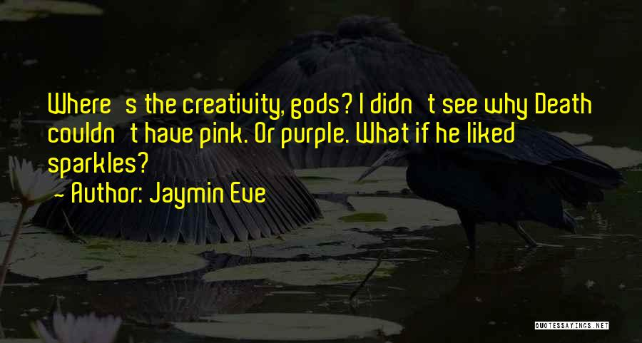 She Sparkles Quotes By Jaymin Eve