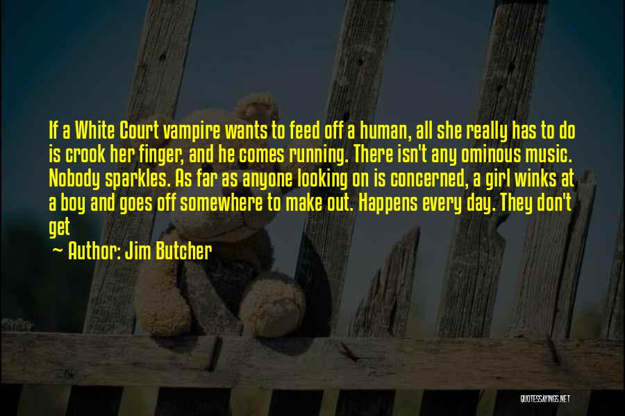 She Sparkles Quotes By Jim Butcher