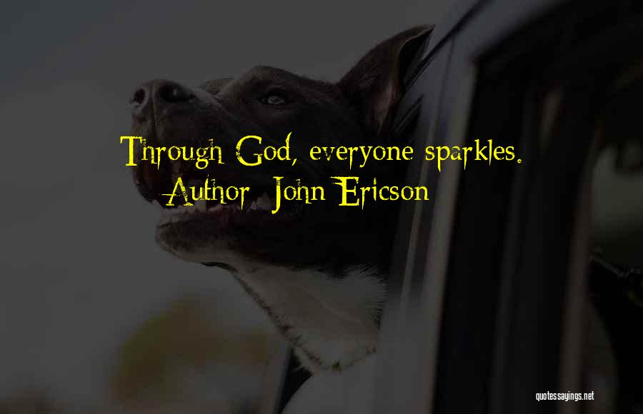 She Sparkles Quotes By John Ericson