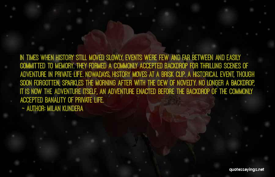 She Sparkles Quotes By Milan Kundera