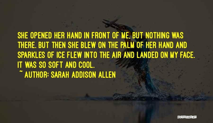 She Sparkles Quotes By Sarah Addison Allen