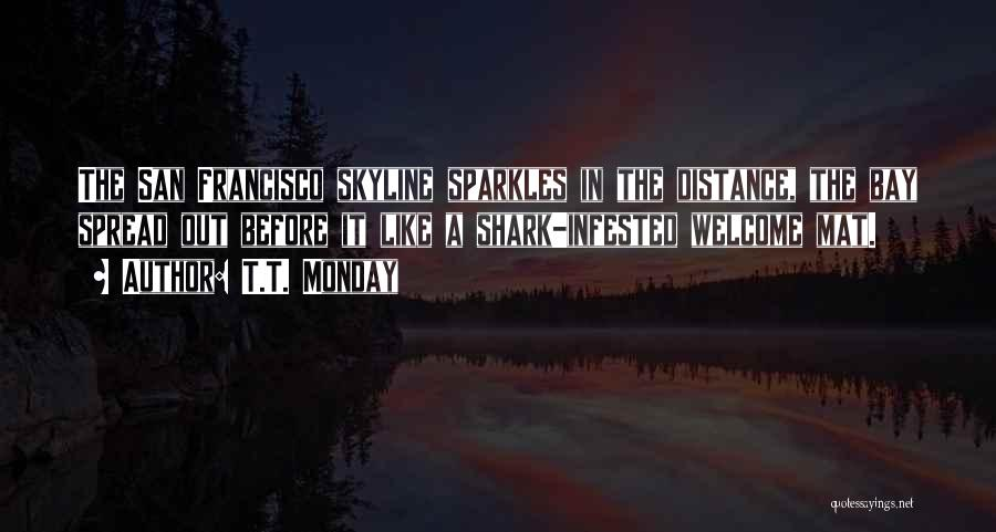 She Sparkles Quotes By T.T. Monday