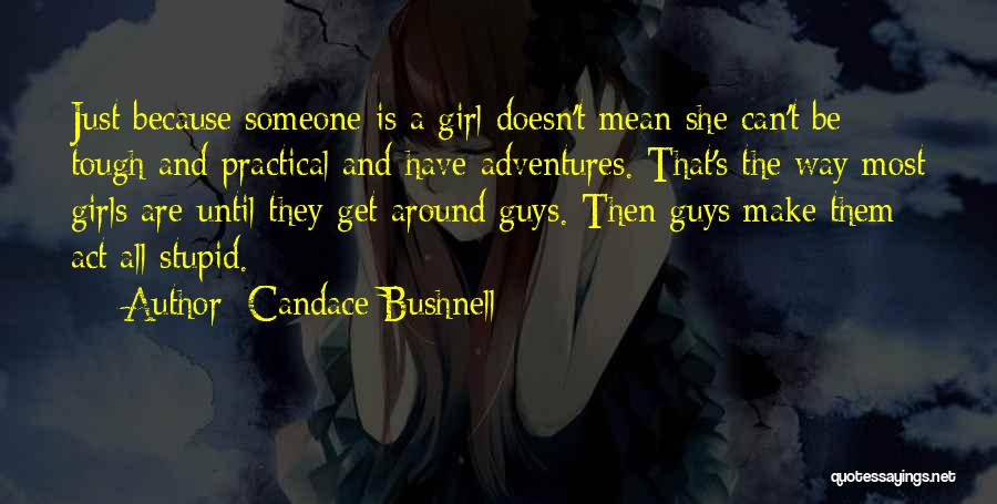 She The Girl Quotes By Candace Bushnell