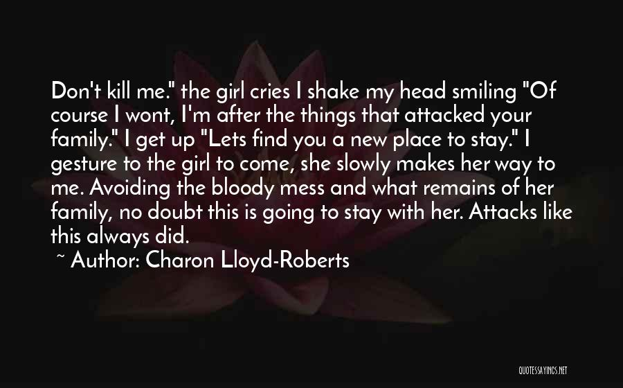 She The Girl Quotes By Charon Lloyd-Roberts