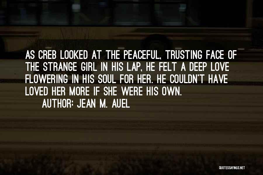 She The Girl Quotes By Jean M. Auel
