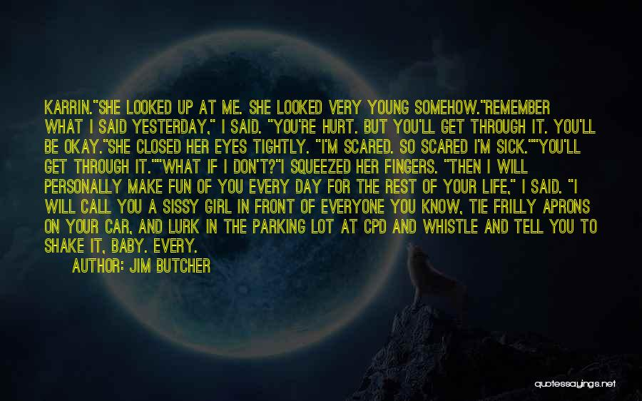 She The Girl Quotes By Jim Butcher