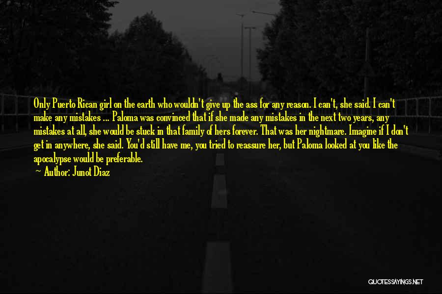 She The Girl Quotes By Junot Diaz