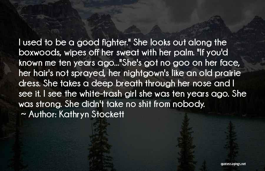 She The Girl Quotes By Kathryn Stockett