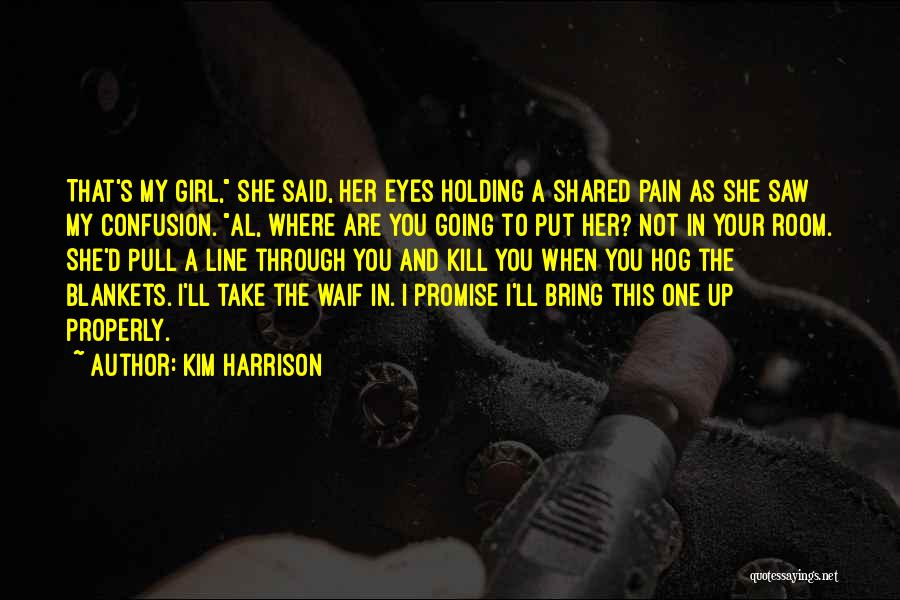 She The Girl Quotes By Kim Harrison
