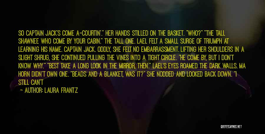 She The Girl Quotes By Laura Frantz