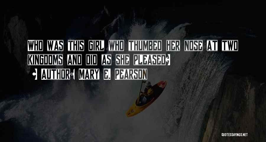 She The Girl Quotes By Mary E. Pearson
