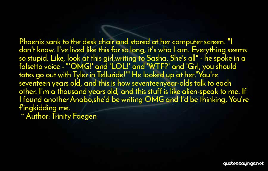 She The Girl Quotes By Trinity Faegen