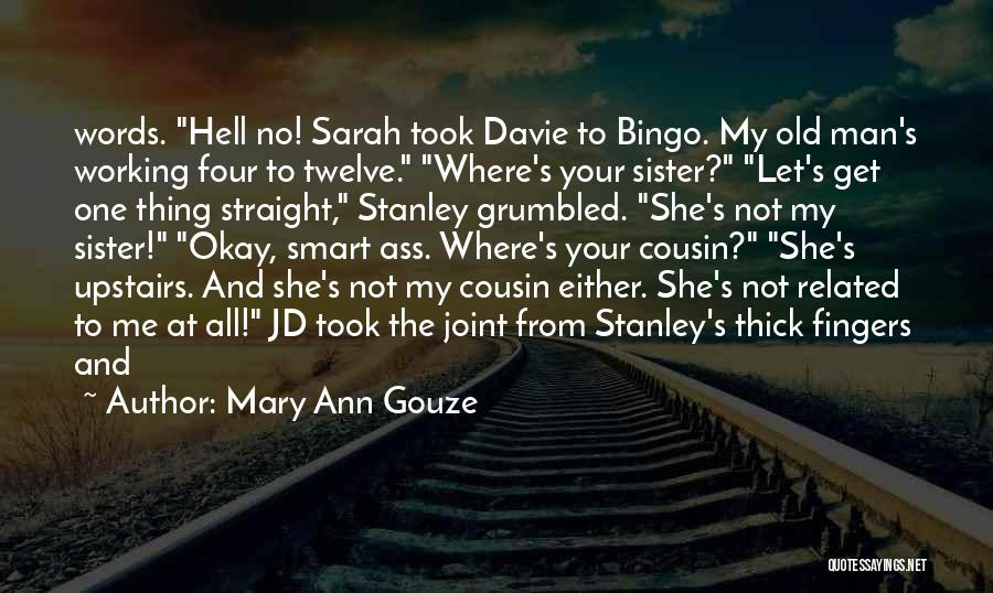 She Took My Man Quotes By Mary Ann Gouze