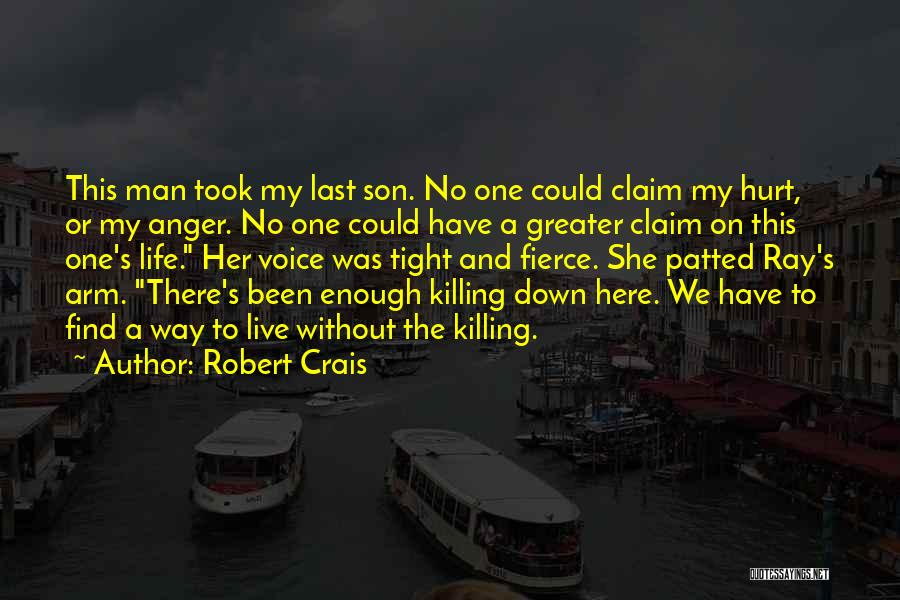 She Took My Man Quotes By Robert Crais