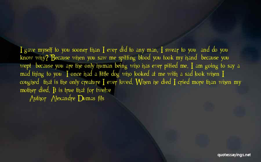 She Used To Love Me Quotes By Alexandre Dumas-fils