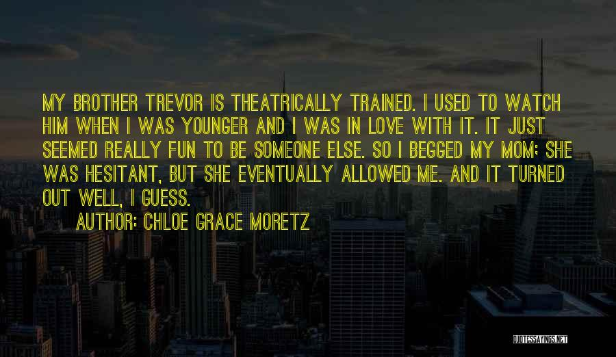 She Used To Love Me Quotes By Chloe Grace Moretz