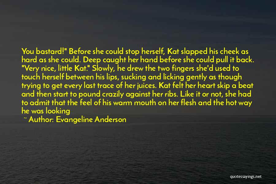 She Used To Love Me Quotes By Evangeline Anderson