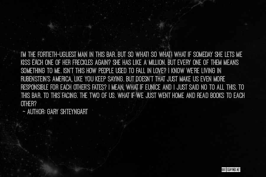 She Used To Love Me Quotes By Gary Shteyngart