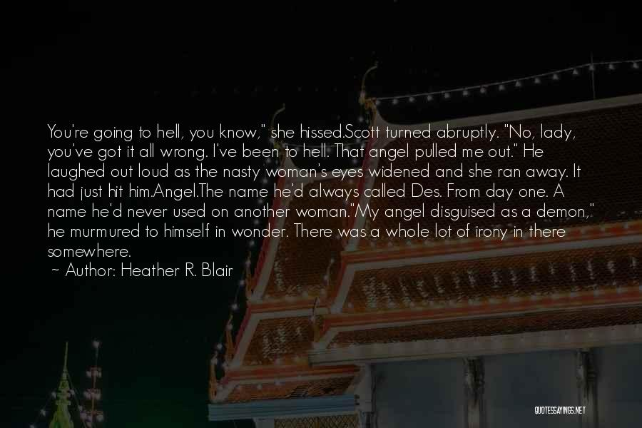 She Used To Love Me Quotes By Heather R. Blair