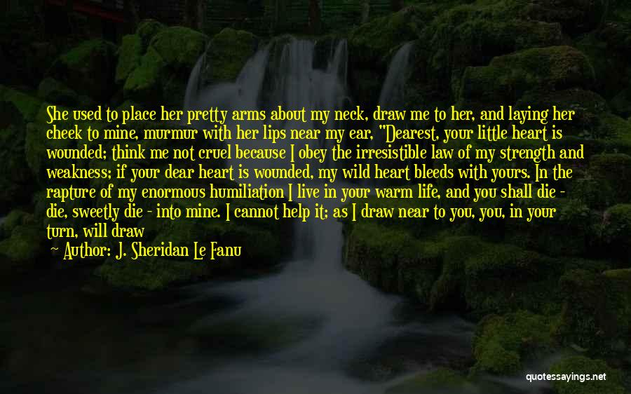 She Used To Love Me Quotes By J. Sheridan Le Fanu