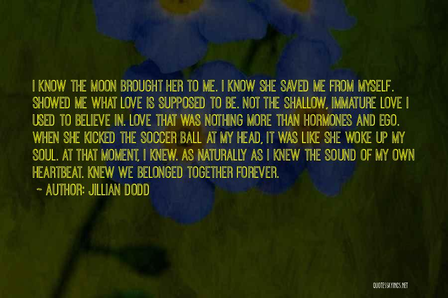 She Used To Love Me Quotes By Jillian Dodd