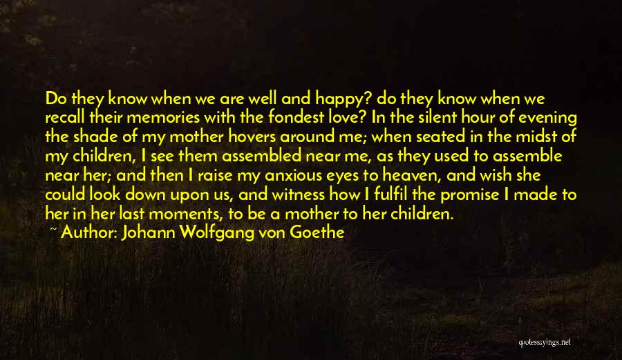 She Used To Love Me Quotes By Johann Wolfgang Von Goethe
