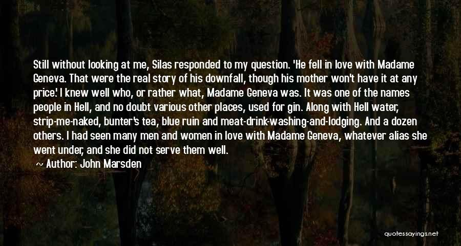 She Used To Love Me Quotes By John Marsden