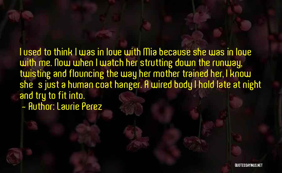She Used To Love Me Quotes By Laurie Perez
