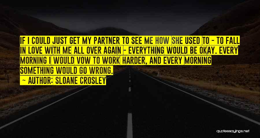 She Used To Love Me Quotes By Sloane Crosley