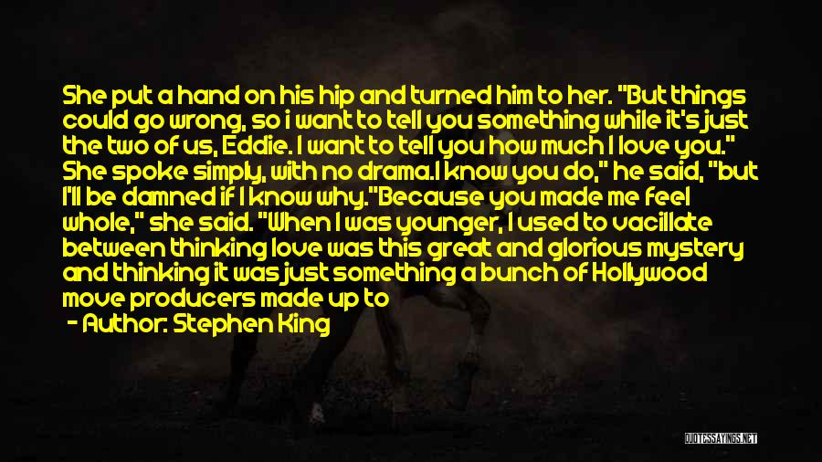 She Used To Love Me Quotes By Stephen King