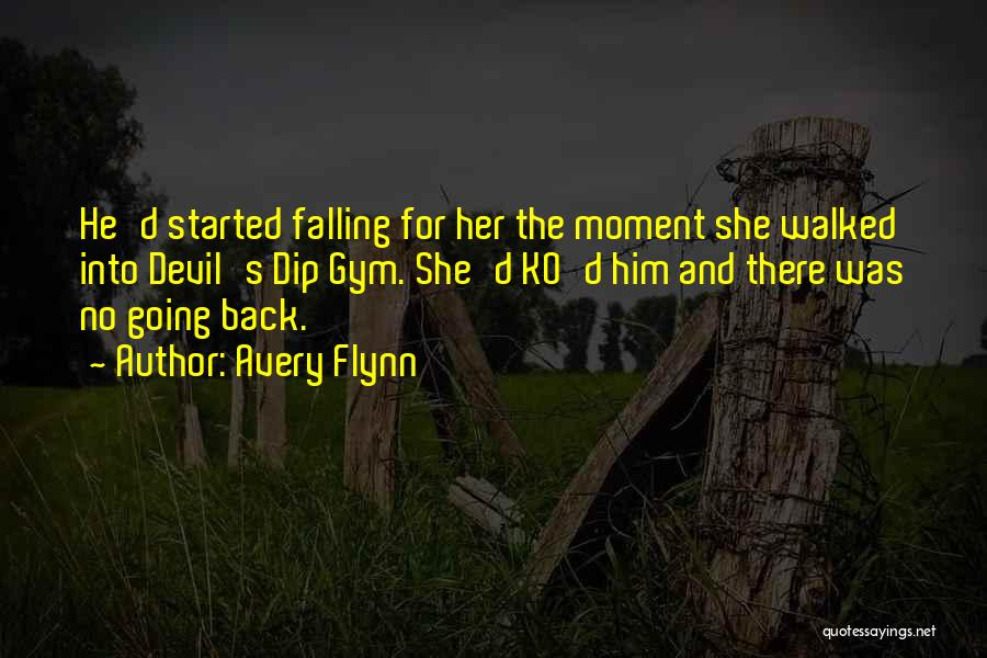 She Was Falling For Him Quotes By Avery Flynn