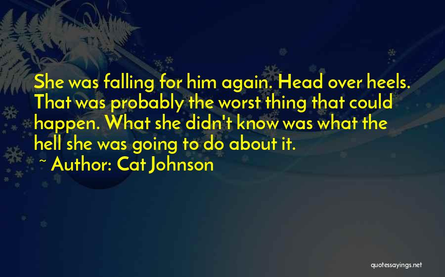She Was Falling For Him Quotes By Cat Johnson