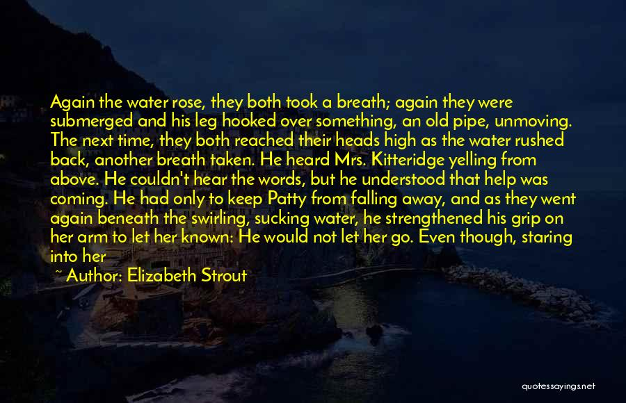 She Was Falling For Him Quotes By Elizabeth Strout