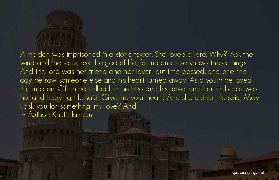 She Was Falling For Him Quotes By Knut Hamsun