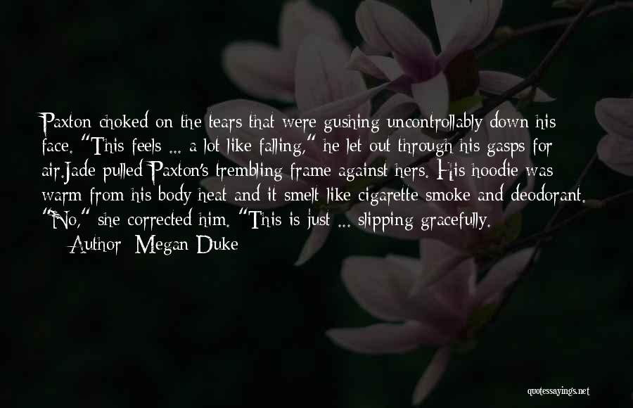 She Was Falling For Him Quotes By Megan Duke