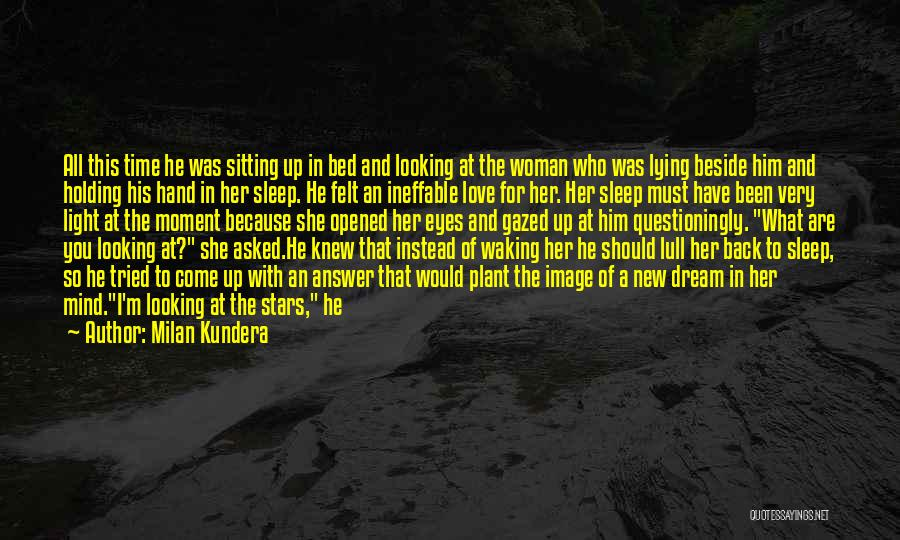 She Was Falling For Him Quotes By Milan Kundera