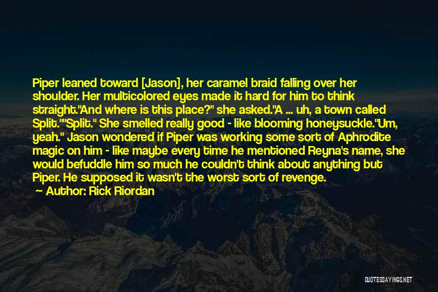 She Was Falling For Him Quotes By Rick Riordan