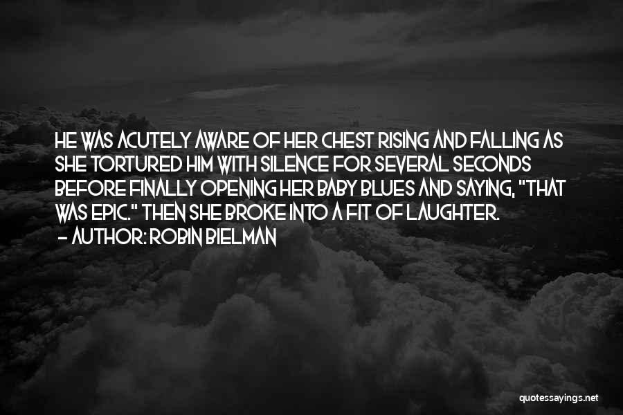 She Was Falling For Him Quotes By Robin Bielman