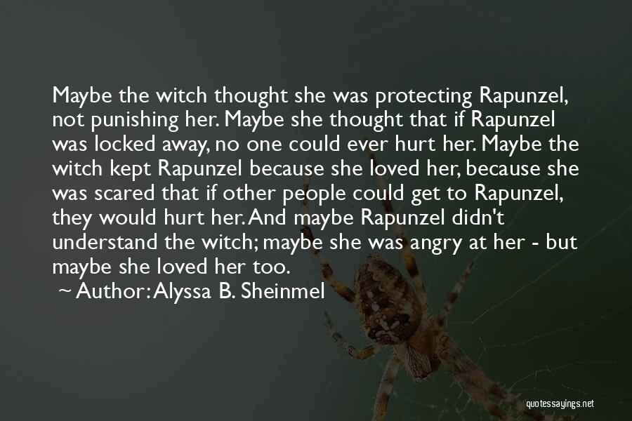 She Was Hurt Quotes By Alyssa B. Sheinmel