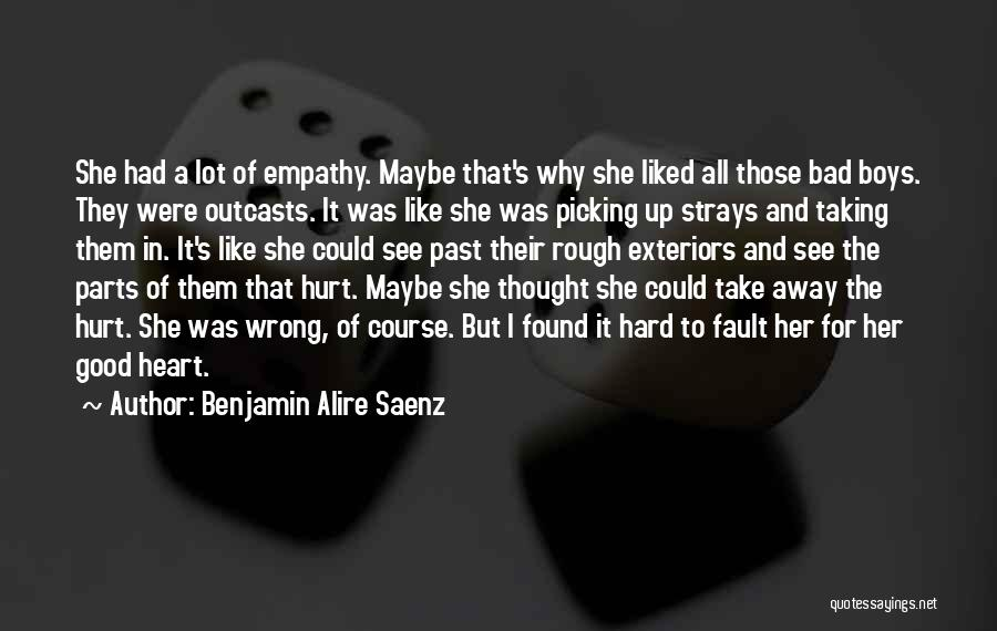 She Was Hurt Quotes By Benjamin Alire Saenz