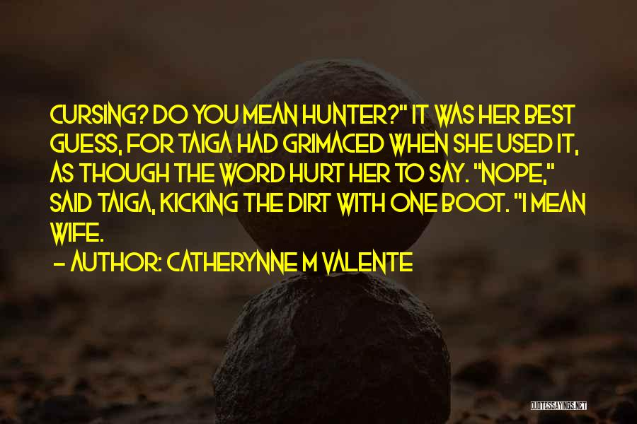 She Was Hurt Quotes By Catherynne M Valente